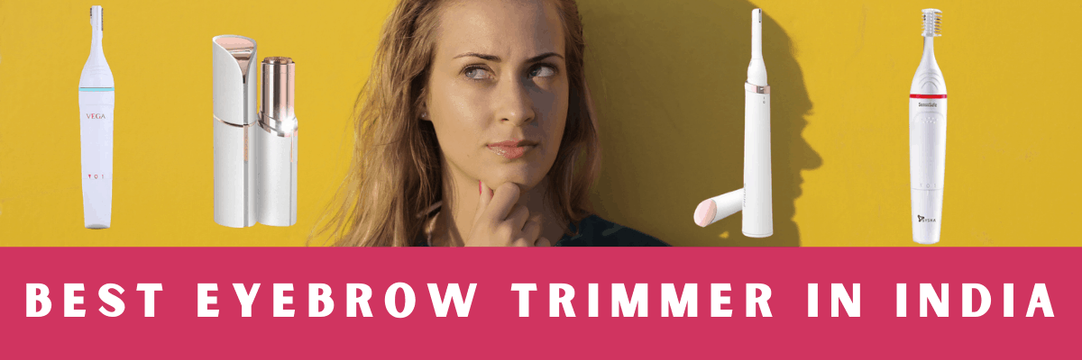 Best Eyebrow Trimmer In India Comparison