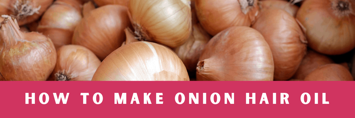 onion picture given . With the text written - How to make oNION hair oil